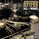 All I Want/B.o.B