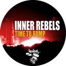 Time To Bump/Inner Rebels