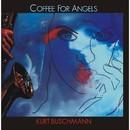 Coffee for Angels/Kurt Buschmann