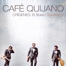 Orígenes: El Bolero Volumen 2/Cafe Quijano