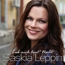 Lieb mich heut Nacht/Saskia Leppin
