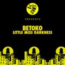 Little Miss Darkness/Betoko
