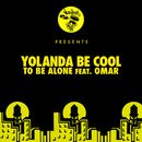 To Be Alone feat. Omar/Yolanda Be Cool