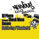 Battle Cry / Wonderful/DJ Pierre presents Shock Wave Encore