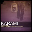 Ultra [Story of Our Lives]/Karami