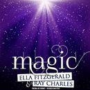 Magic (Remastered)/Ella Fitzgerald & Ray Charles