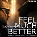 Feel Much Better (feat. Camille Jones) [Remixes]/EPIK