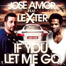 If You Let Me Go (feat. Lexter)/Jose Amor