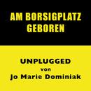 Am Borsigplatz geboren (Unplugged)/Jo Marie Dominiak