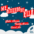 Me Acuerdo de Ella (Radio Edit)/Ruddi Noroña, Gabo Correa, David Niè