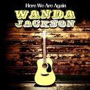 Here We Go Again (Remastered)/Wanda Jackson