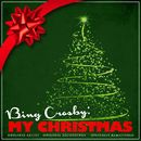 Bing Crosby: My Christmas (Remastered)/Bing Crosby