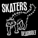 Deadbolt/SKATERS