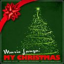 Mario Lanza: My Christmas (Remastered)/Mario Lanza