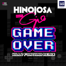 Game Over (feat. Gio) (Willy Fontana Remix)/Hinojosa