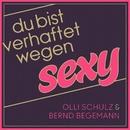 Verhaftet wegen sexy/Olli Schulz & Bernd Begemann