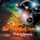 Der Premium Club/Project Memory