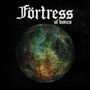 Of Bones/Förtress