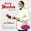 Toda Una Vida... El Bolero/Antonio MacHin