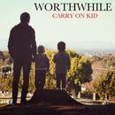 Carry On Kid/Worthwhile