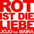 Rot ist die Liebe (feat. Maira)/JoJo