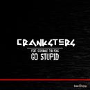 Go Stupid (feat. Giovanni Tha King) (Club Mix)/Cranksters