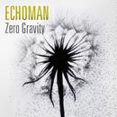 Zero Gravity/Echoman