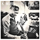 Ride With Me (Remixes)/K'MORE
