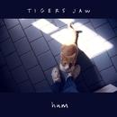 Hum/Tigers Jaw