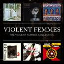 The Violent Femmes Collection/Violent Femmes