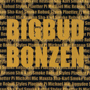 Big Bud Bonzen/Sha-Karl, Plaetter Pi, Michael Mic