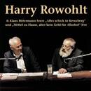 Harry Rowohlt & Klaus Bittermann lesen: Alles schick in Kreuzberg und Möbel zu Hause, aber kein Geld für Alkohol (Live)/Harry Rowohlt & Klaus Bittermann