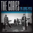 The Shaw Tapes: Live In Detroit 5/27/88/The Gories