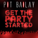 Get the Party Started/Pit Bailay