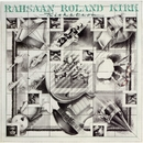 Kirkatron/Rahsaan Roland Kirk