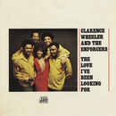 The Love I've Been Looking For/Clarence Wheeler & The Enforcers
