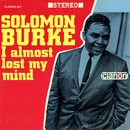 I Almost Lost My Mind/Solomon Burke