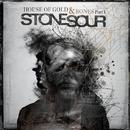 House of Gold & Bones Part 1/Stone Sour