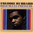 High Blues Pressure/Freddie Hubbard