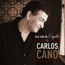 Una Vida De Copla/Carlos Cano
