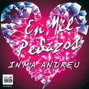 En Mil Pedazos (Radio Edit)/Inma Andreu