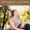 Wenn es still um uns wird ... (feat. C'est Lena!)/Fady Maalouf