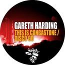 This Is Congastone / Disco Go/Gareth Harding