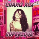 SuperLove/Charli XCX
