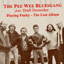 Playing Funky - The Lost Album (feat. Drafi Deutscher)/PeeWee Bluesgang