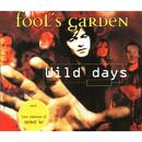 Wild Days/Fools Garden