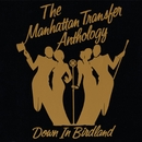 The Manhattan Transfer Anthology - Down In Birdland/The Manhattan Transfer
