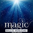 Magic (Remastered)/Billie Holiday