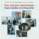 Two Yanks In England/The Everly Brothers