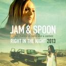 Right in the Night 2013 (feat. Plavka vs. David May & Amfree) (Remixes)/Jam & Spoon